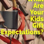 What Are Your Kids Gift Expectations?