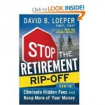 Stop The Retirement Ripoff – Interview With David B Loeper