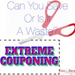 Extreme Couponing: Do You Really Save or is it a Waste of Time?