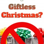What About a Gift-Less Christmas?