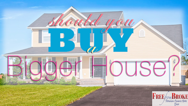 Should You Buy a Bigger House?