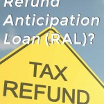 What is a Refund Anticipation Loan (RAL) and is it Worth It?