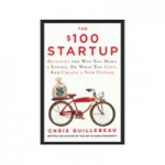 The $100 Startup Only72 Sale – Follow Your Passion and Make Money Doing It