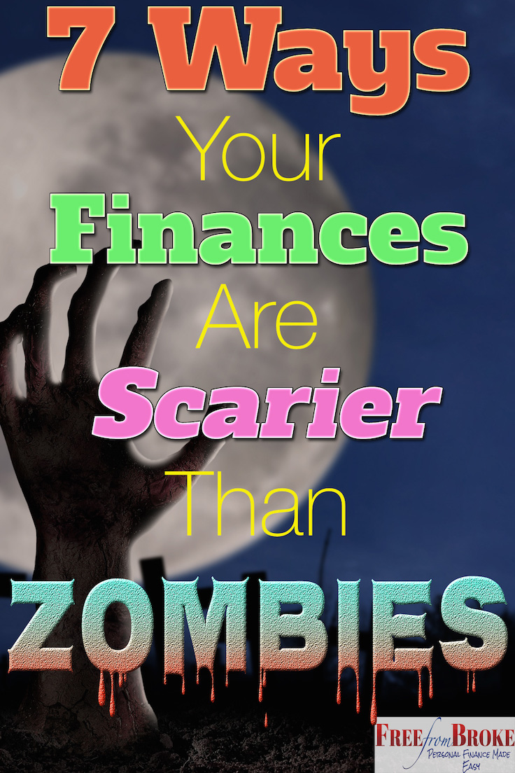 7 ways your finances are scarier than zombies.