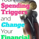 Know your spending triggers to change your financial behavior.