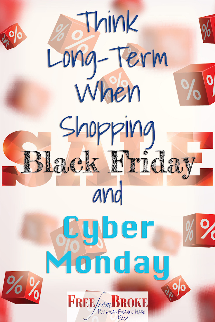 Think long-term when shopping Black Friday and Cyber Monday
