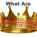 What Are Dividend Aristocrats and What You Need to Know About Them