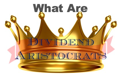 What are dividend aristocrat stocks?