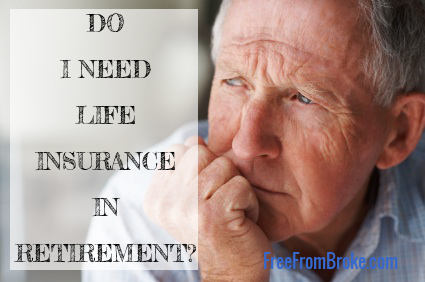Do I need life insurance in retirement?