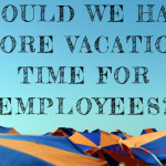 Do You Need More Time Off? – Vacation Time in the U.S. Vs. Other Countries