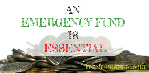 An emergency fund is essential.