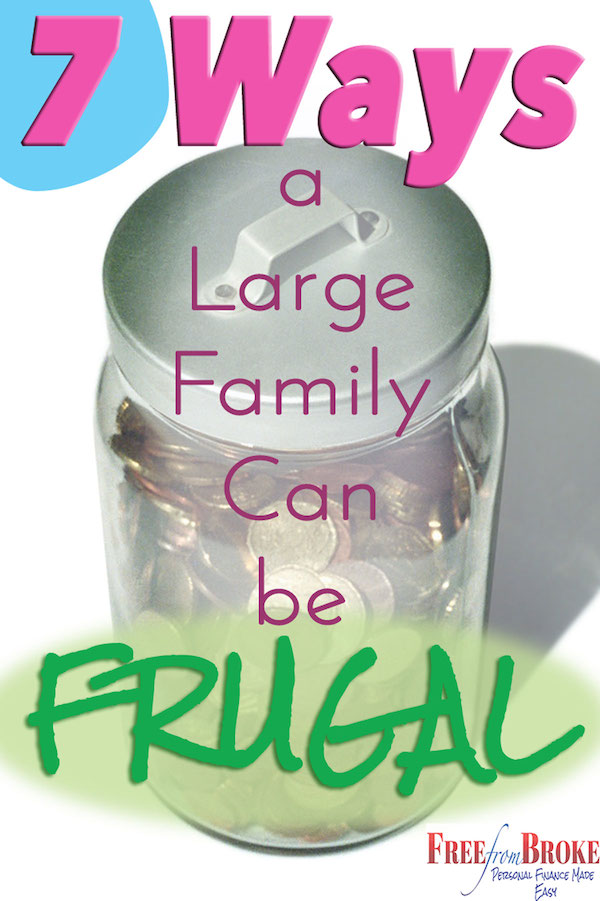 7 ways a large family can be frugal