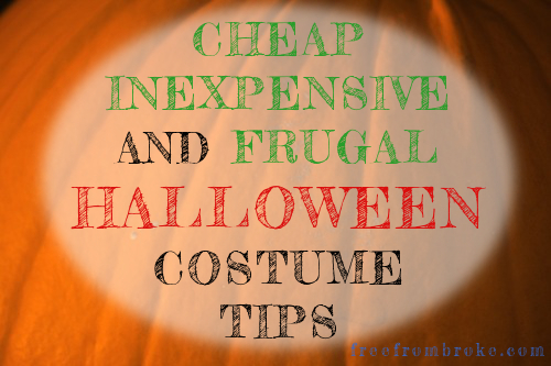 Cheap, inexpensive, and frugal Halloween costume tips.