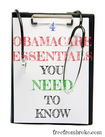 4 Obamacare Essentials You Need to Know