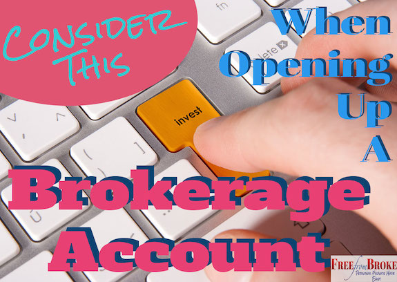 Consider this when opening a brokerage account