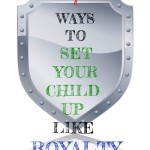 set_child_up_like_royalty