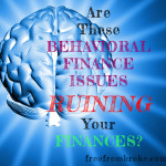 Don't Ruin Your Finances! Watch Out for These 6 Behavioral Finance Mistakes