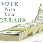 You Have Power In Your Wallet – Vote With Your Dollars: Change Businesses Based on Your Purchases