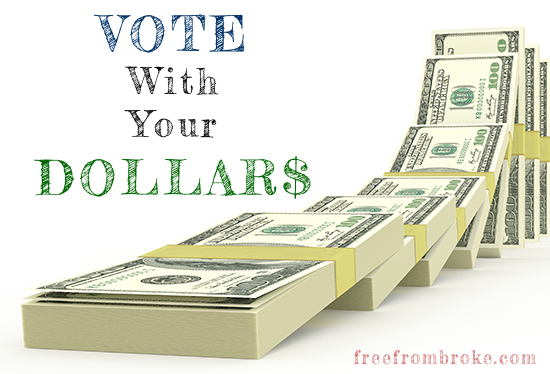 Vote with your dollars!