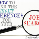 Get the Job You Want! – How to Choose the Right References for Your Job Search