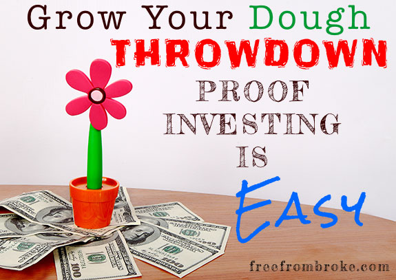 Grow your dough throwdown - investing is easy!