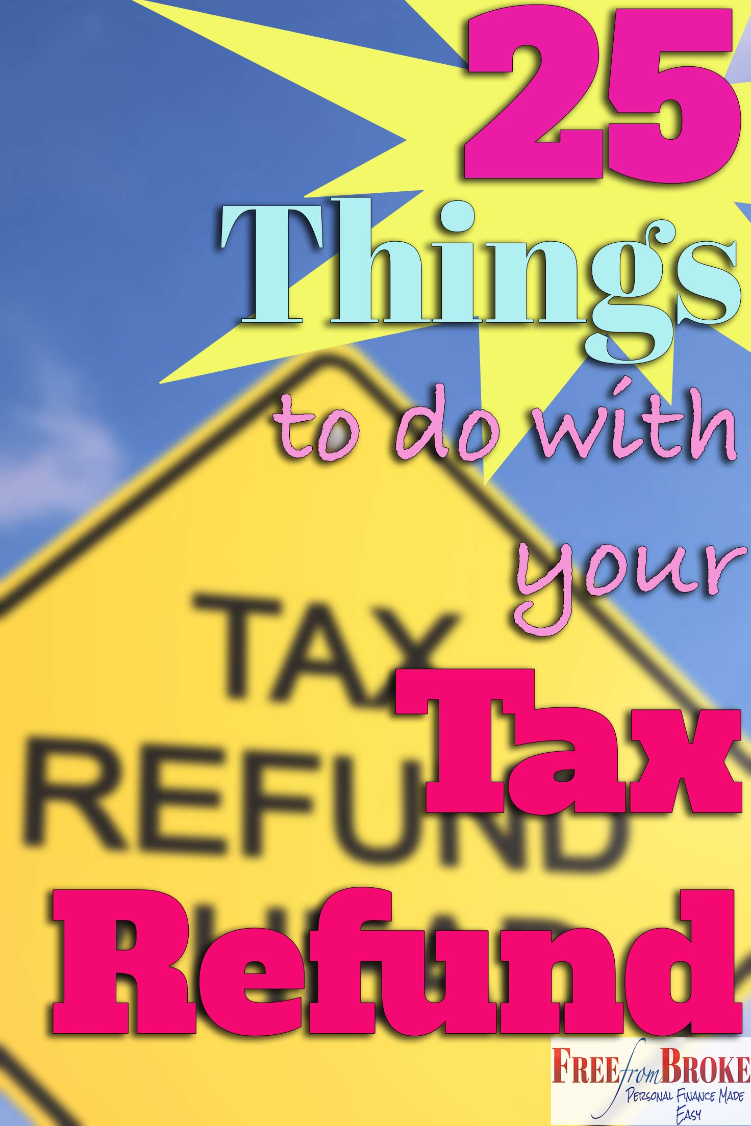 How to spend your income tax refund 25 ideas