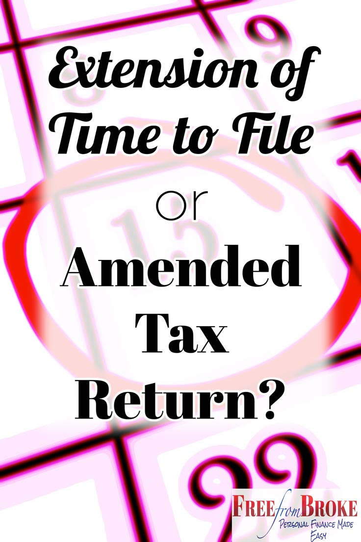Extension of Time to File Versus Or an Amended Tax Return - Which Do ...