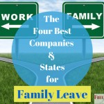 The Best Four Companies and States for Family Leave