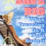 tips to save big when traveling on a tight budget