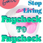 Your 4 Step Guide on How to Stop Living Paycheck to Paycheck