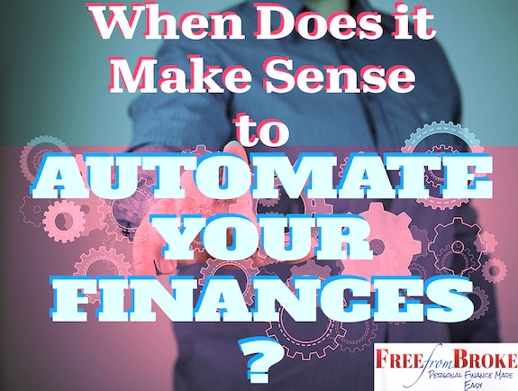 When does it make sense to automate your finances?