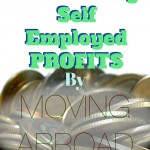 Maximizing self-employed profits by moving abroad.