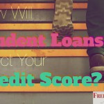 How Will Your Student Loans Affect Your Credit Score?