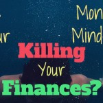 Is your money mindset killing your finances?