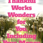 Being Thankful Works Wonders for You, Including Your Money