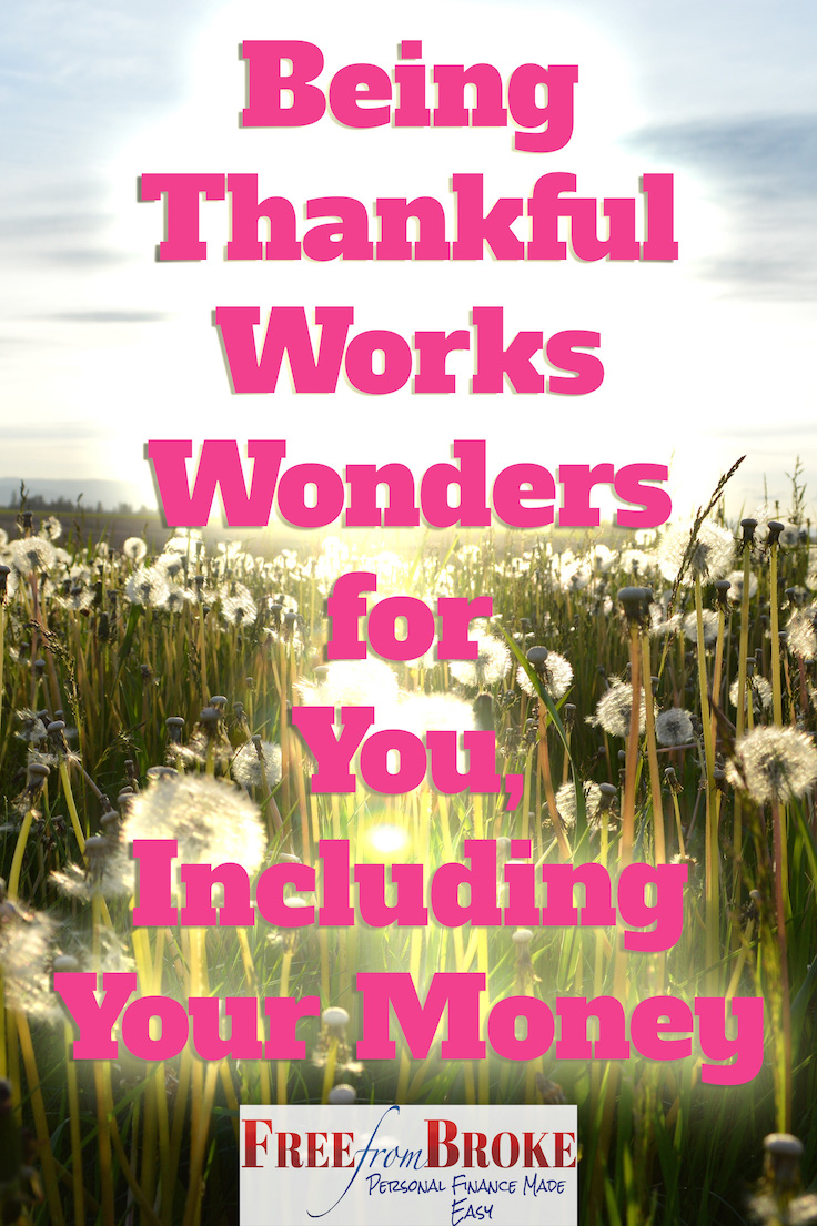 Practicing gratitude improves your relationship with money.