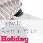 How to Rein in Your Holiday Spending – 7 Ways